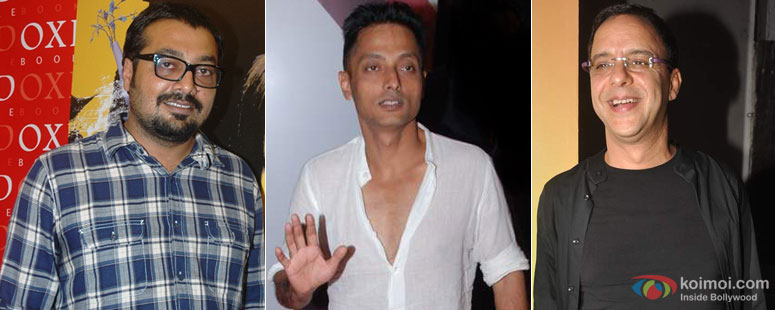 Anurag Kashyap, Sujoy Ghosh, Vindhu Vinod Chopra