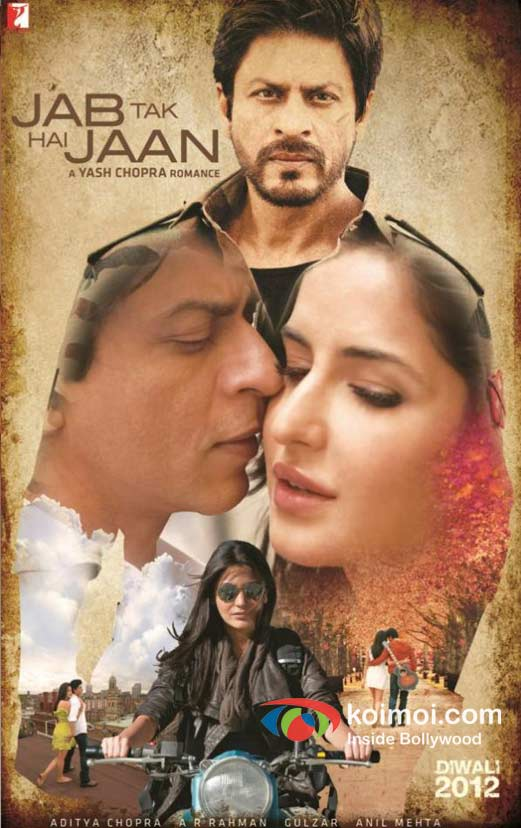 Shah Rukh Khan, Katrina Kaif and Anushka Sharma (Jab Tak Jaan A Yash Chopra Romance Frist Look Movie Poster)
