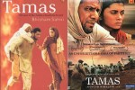 Film Tamas is based on the novel written by Bhisham Sahni known as 'Tamas'