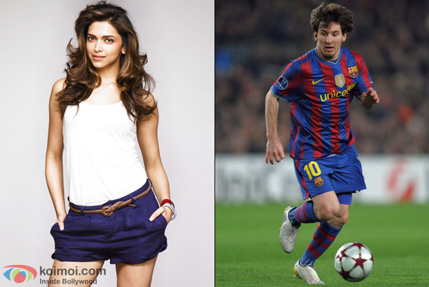 Deepika Padukone and Lionel Messi