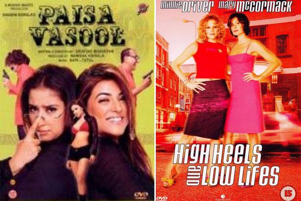 Paisa Vasool (2004) and High Heels and Low Lifes (2001) Movie Poster
