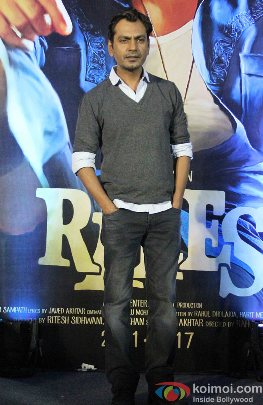Nawazuddin Siddiqui during the Trailer launch of Raees