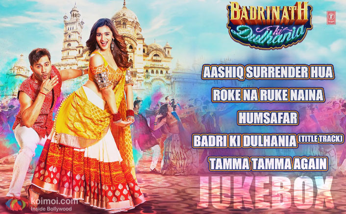 Check Out The Complete Audio Jukebox Of Varun-Alia starrer Badrinath Ki Dulhania