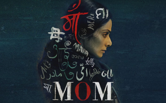 Motion Poster Of Sridevi Kapoor Starrer Mom Is Out