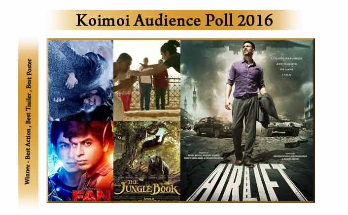 Best Action Shivaay, Best Trailer FAN, Best Poster Airlift : Winners Koimoi Audience Poll 2016
