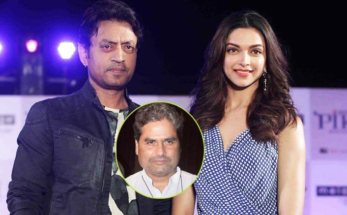 Image result for vishal bhardwaj to direct irfan and deepika movie