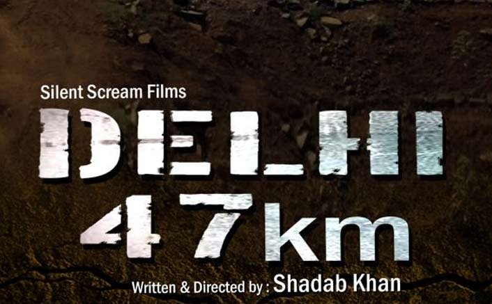 We lack realism while drafting a script: 'Delhi 47 km' director